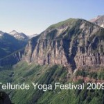 USA – Colorado: The 2nd Annual Telluride Yoga Festival, Dedicated to Sri K. Pattabhi Jois