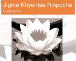 Portugal: Jigme Khyentse Rinpoche will give a conferences in Lisbon and Porto