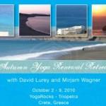 Greece: Autumn Yoga Renewal Retreat with David Lurey and Mirjam Wagner in YogaRocks – Triopetra