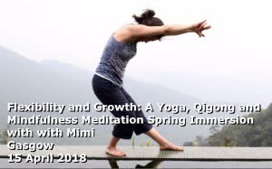 Scotland (UK): Flexibility and Growth with Mimi Kuo-Deemer: A Yoga, Qigong and Mindfulness Meditation Spring Immersion – Glasgow