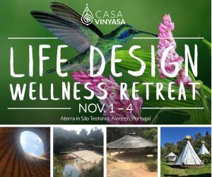 Portugal: LIFE DESIGN – WELLNESS RETREAT – with Isa Guitana & Jay Wong – 1-4 NOV 2018 – Nature, Ashtanga Yoga, Meditation & Plant-based Nutrition