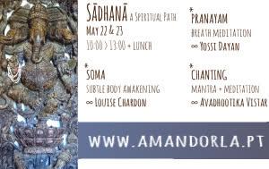 Portugal: Sádhana – A Spiritual Path – with Louise Chardon, Yossi Dayan and Avadhootika Vistar – São Teotónio (Odemira)