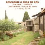Portugal: Retiro de Introdução ao Budismo e à Meditação Budista por Paulo Borges na Serra da Estrela
