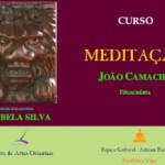 """Portugal: Curso de Meditação – Teoria e Prática – """"Do Denso ao Subtil"""" por João Camacho"""