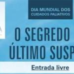 """Portugal: Conferência """"O Segredo do Último Suspiro"""" no Dia Mundial dos Cuidados Paliativos"""