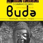 """Portugal: O Caminho do Meio """"como seguir a via do Buda"""""""
