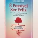 """Portugal: Apresentação do Livro """"É Possível Ser Feliz"""" de Maria João Viana na FNAC, Lisboa"""