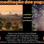 """Portugal: """"A Meditação dos Yoguis"""" Palestra com Carlos Eduardo Barbosa"""