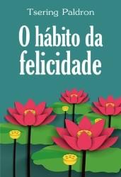"""Portugal: Porto – Apresentação do Novo Livro de Tsering Paldron """"O Hábito da Felicidade"""""""
