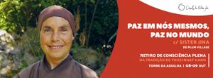 """Portugal: RETIRO DE CONSCIÊNCIA PLENA – Tradição Zen de Thich Nhat Hanh: """"Paz em Nós Mesmos, Paz no Mundo"""""""