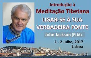 Portugal: Workshop – Introdução à Meditação Tibetana – Ligar-se à sua Verdadeira Fonte – com John Jackson (EUA)