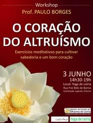 Portugal: O Coração do Altruísmo – exercícios meditativos para cultivar sabedoria e um bom coração – com o Professor Paulo Borges