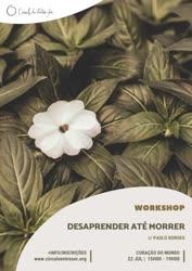 Portugal: Desaprender até Morrer. Workshop de Desaprendizagem Intensiva