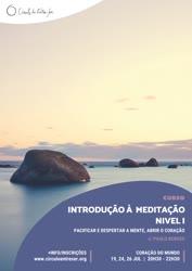 Portugal: Curso de Introdução à Meditação – Nível I: Pacificar e Despertar a Mente, Abrir o Coração – com Paulo Borges