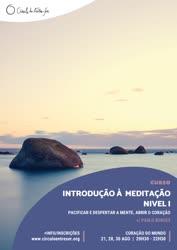 Portugal: Curso de Introdução à Meditação – Nível I – Pacificar e Despertar a Mente, Abrir o Coração – com Paulo Borges