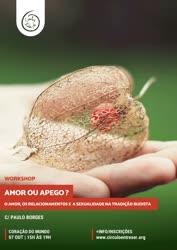 Portugal: Amor ou Apego? O amor, os relacionamentos e a sexualidade na tradição budista – com Paulo Borges