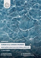 Portugal: Curar a Si, Curar o Mundo – Meditações Curativas com forma, som e luz – com Paulo Borges