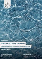 Portugal: Curar a Si, Curar o Mundo – Meditações Curativas com forma, som e luz   com Paulo Borges