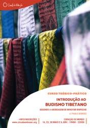 Portugal: Curso Teórico-Prático de Introdução ao Budismo Tibetano (segundo a abordagem de Mingyur Rinpoche) | c/ Paulo Borges