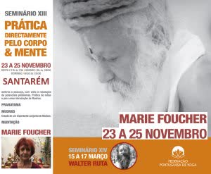 Portugal: PRÁTICA DIRECTAMENTE PELO CORPO & MENTE – c/ Marie Foucher – 13º Seminário de Formação da Federação Portuguesa de Yoga