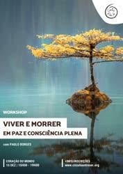 Portugal: Viver e Morrer em Paz e Consciência Plena c/ Paulo Borges
