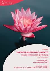 Portugal: Saborear e Respirar o Infinito – Um PerCurso Inter-Espiritual (Xamanismo, Hinduísmo, Budismo, Taoismo, Judaísmo, Cristianismo, Islamismo) c/ Paulo Borges