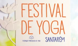 Portugal: Festival de Yoga | 21 a 23 de Junho 2019 | Santarém