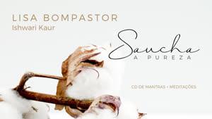 Portugal: CD Saucha – A Pureza: Mantras e Meditações – de Lisa Bompastor