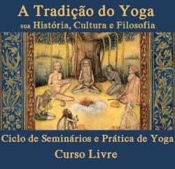 """Portugal: Curso Livre e Ciclo de Seminários: """"A Tradição do Yoga"""" com Joel Machado"""