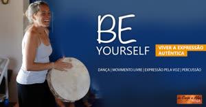 Portugal: BE Yourself – Dança | Movimento Livre | Voz | Percussão – c/ Lina Afonso – 4 Sessões