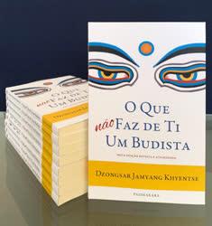 """Portugal: """"O Que Não Faz de Ti um Budista"""" de Dzongsar Jamyang Khyentse – Novo Livro da Editora Padmakara"""