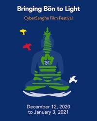 """Online – Mundo: """"Trazendo o Bön à Luz"""" – Festival de Filmes da CyberSangha até 13 de Janeiro 2021"""