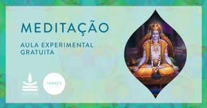 Portugal: AULA EXPERIMENTAL de MEDITAÇÃO – Método Krishna Yog – Online Sangha da YOGAtv