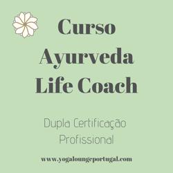 Portugal: Curso Ayurveda Life Coach – c/ Carla Paulo – Yoga Lounge