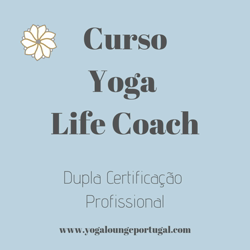 Portugal: Curso Yoga Life Coach – c/ Carla Paulo – Yoga Lounge