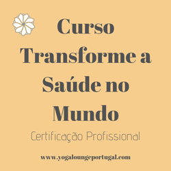 Portugal: Curso Transforme a Saúde no Mundo – Yoga Lounge