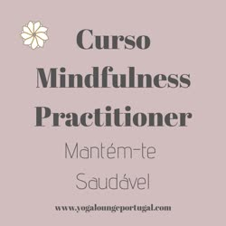 Portugal: Curso Mindfulness Practitioner pelo Yoga Lounge